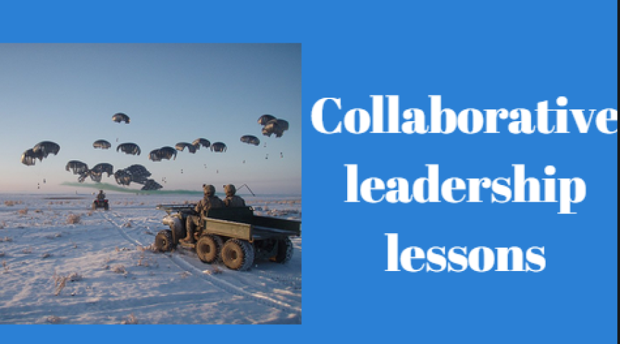 Collaborative Leadership … 6 Lessons Learned from the US Army