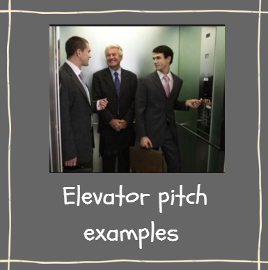 Elevator Pitch Example  … 7 to Use as Learning Models
