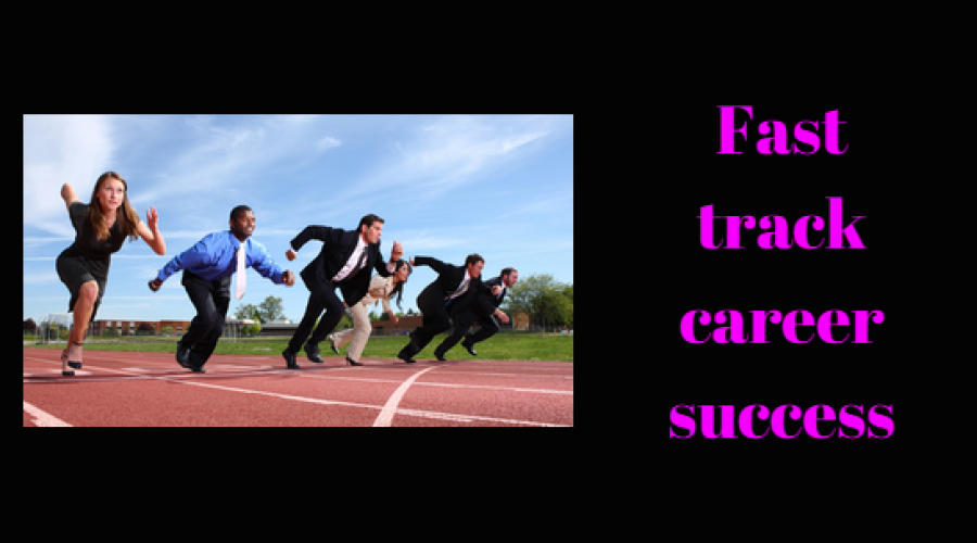 20 Secrets for an Extraordinary Fast Track Career?
