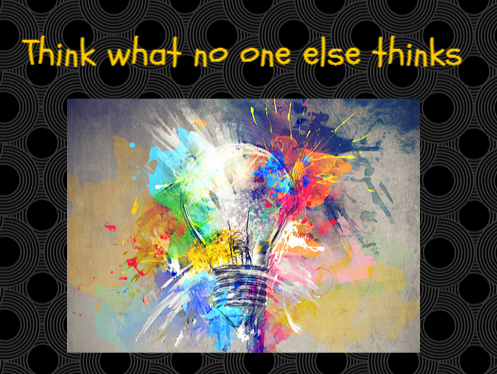 Design Thinking … 19 Secrets to Think What No One Else Thinks