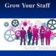 7 Uplifting Tips to Grow Your Staff