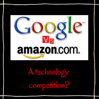 6 Sub-markets to Evaluate in the Google Amazon Competition
