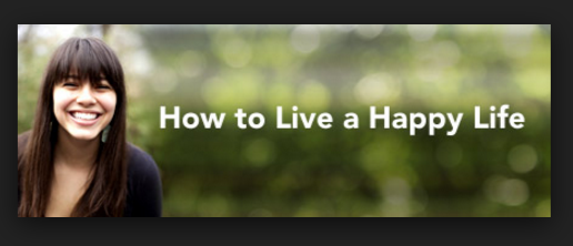 Learn How to Live a Happy Life
