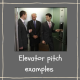 7 Elevator Pitch Examples to Use as Learning Models