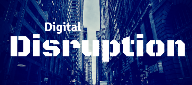 7 Extraordinary Digital Disruption Mini-Case Studies