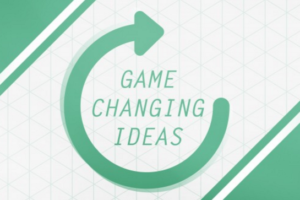 What is Holding Back your Game Changing Ideas?
