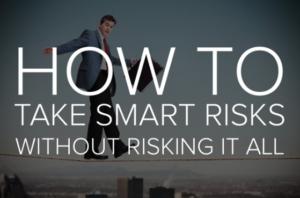 take smart risks